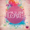 AtellaGali Ft Amanda Renee - Close To Your Love -  Nick Bertossi Remix
