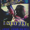 I Stay Fly produced by Big Sin