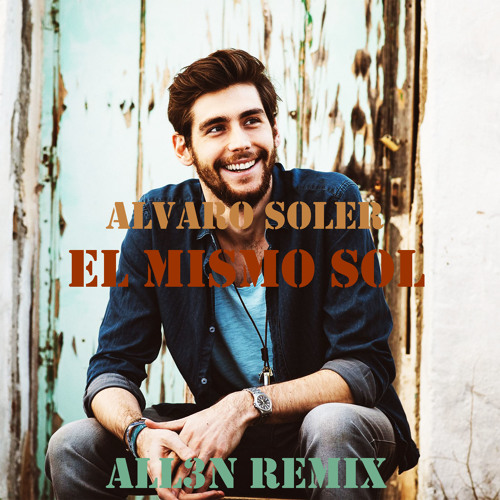 Alvaro Soler El Mismo Sol All3n Remix By All3n Official