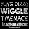Yung Dizzo Featuring T-Menace - Wiggle (FazzMoneyMusic)(New Music 2015)