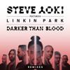 Steve Aoki feat. Linkin Park - Darker Than Blood (Bassjackers Remix)