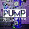 Thomas Hayden  Koos - PUMP! (MRVLZ Remix)