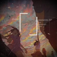 dasta - moments