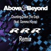 Above & Beyond - Counting Down The Days (ft. Gemma Hayes) (R^3 bootleg)[PREVIEW]