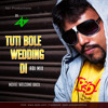 Tuti Bole Wedding Di-Welcome Back-AbiMix