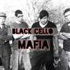 Black Cello Mafia - Forged Road