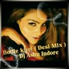 Bottle Khol ( Desi Mix )-DJ Ashu Indore