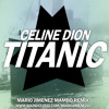 Celine Dion - Titanic Song (MarioJimenez Mambo Remix) DOWNLOAD->BUY