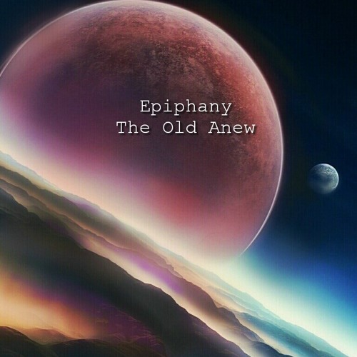 Epiphany - The Old Anew (Full EP Stream)