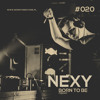 NEXY @ BORN TO BE Podcast #020 [NEXY Stream 011]