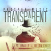 Prosper Music - Transparent (feat. Braille & Dillon Chase)