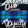 Adventure Club - Wonder Ft. The Kite String Tangle (ROYALTY Remix)