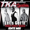 Cyntia & Tka - Let's Get It (Todd Terry  And  S - T - O - Z -   Editz  Mix)