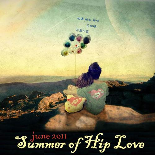 Summer of Hip Love ® 2011.VI