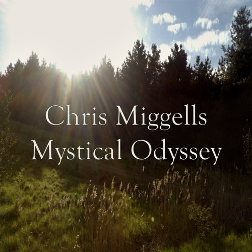 Chris Miggells - Mystical Odyssey
