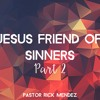 Part 2 of Jesus Friend of Sinners  5 - 31 - 15