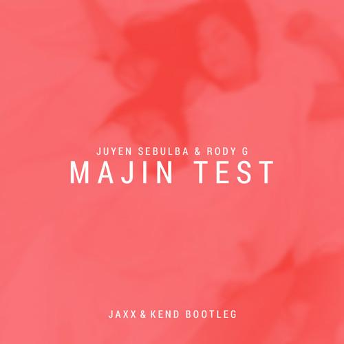 Juyen Sebulba & Rody G-Majin Test (Test Me) JAXX & Kend Bootleg