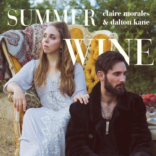 Summer Wine - Claire Morales & Dalton Kane