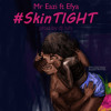 SkinTight - Mr Eazi ft Efya prod by Juls