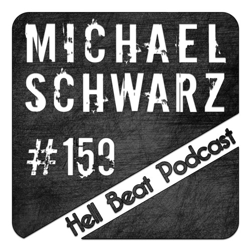 Michael Schwarz - Hell Beat Podcast #159