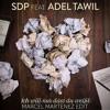 SDP Feat. Adel Tawil - Ich Will Nur Das Du Weißt (Marcel Martenez Edit)