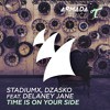 Stadiumx, Dzasko feat. Delaney Jane - Time Is On Your Side [OUT NOW]