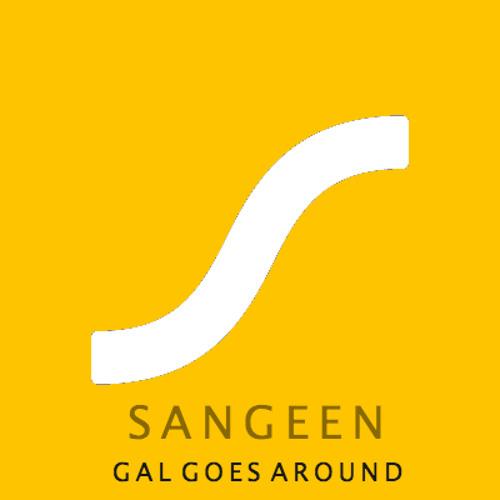 Gal Goes Around (Sangeen Remix)