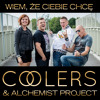 Coolers & Alchemist Project - Wiem, że Ciebie chcę