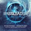 Frozen Planet (Official Bassleader 2015 Anthem) Radio Edit