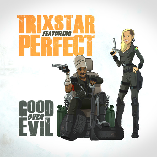 TriXstar feat Perfect Giddimani -  Good Over Evil