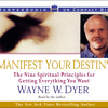 Manifest Your Destiny by Dr. Wayne Dyer
