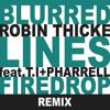 Blurred Lines - Robin Thicke ft. Pharrell & T.I. (Firedrop Remix)