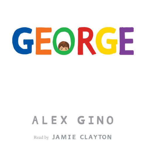 GEORGE by Alex Gino - Audiobook Excerpt