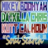 DatKilla Chris & Mikey Boohyah - Soul Search Feat. Kutt Calhoun (click buy for free download)