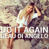 Pia Mia - Do it Again (Beau Di Angelo Remix)