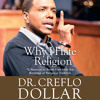 Why I Hate Religion by Dr. Creflo Dollar, Read by Paul D. Johnson -Audiobook Excerpt