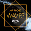 Mr Probz - Waves ( Dennis Remix )