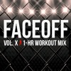 Steady130 Presents: FaceOff, Vol. 10 (1-Hour Workout Mix)