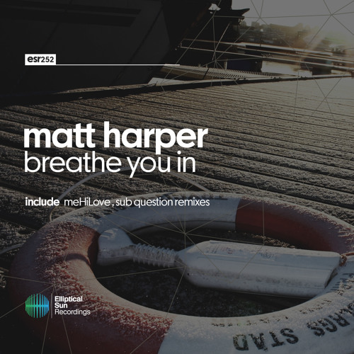 Matt Harper - Breathe You In ( Remixes ) OUT NOW