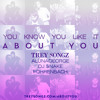 You Know You Like It About You [Trey Songz, AlunaGeorge, DJ Snake Mashup]