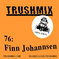 Trushmix 76: Finn Johannsen