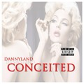 Dannyland – Conceited