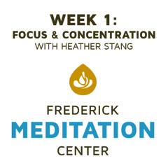 Week 1: Guided Meditation for Focus & Concentration