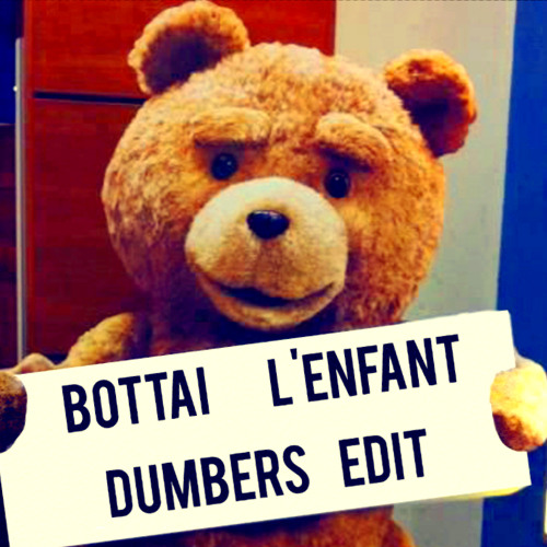 Bottai - L'enfant (Dumbers Edit)