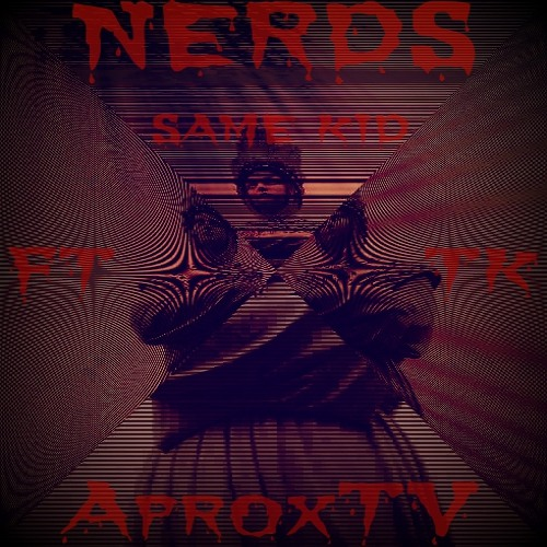 NERDS - Same Kid ft. TK