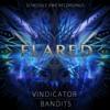 Flared - Vindicator / Bandits [SCHED045]