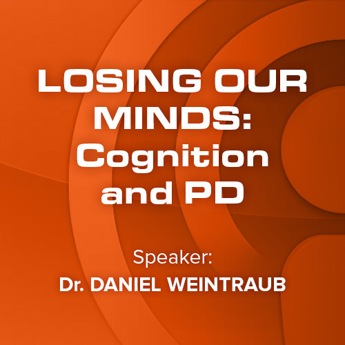 04 Losing our Minds: Cognition and PD