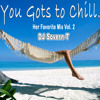 You Gots To Chill... Her Favorite Mix Vol. 2_DJ Sovern-T_Sept.2015