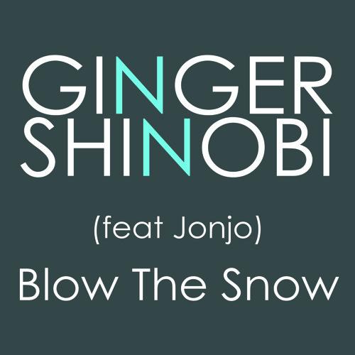 Ginger Shinobi (feat Jonjo) - Blow The Snow (23 Instrumental)