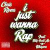 I Just Wanna Rap Feat. Nitty Scott Mc & Whispers